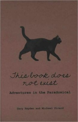 This Book Does Not Exist: Adventures in the Paradoxical