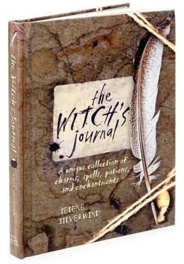 The Witch's Journal: A Unique Collection of Charms, Spells, Potions, and Enchantments