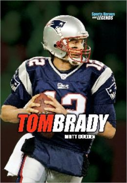 Tom Brady (Sports Heroes and Legends Series)