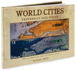 World Cities: Yesterday and Today