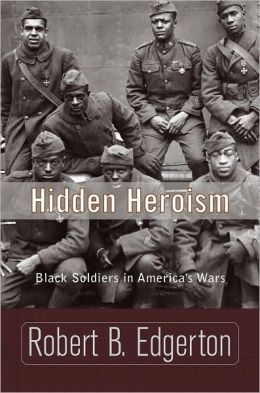Hidden Heroism: Black Soldiers in America's Wars