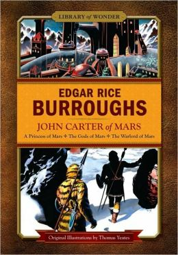 John Carter of Mars (Library of Wonder): A Princess of Mars, The Gods of Mars, The Warlord of Mars