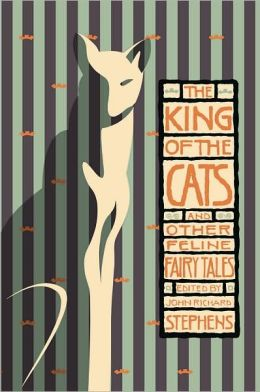 The King of the Cats: and Other Feline Fairy Tales