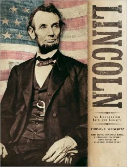 Lincoln: An Illustrated Life and Legacy