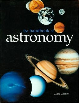 The Handbook of Astronomy: Guide to the Night Sky