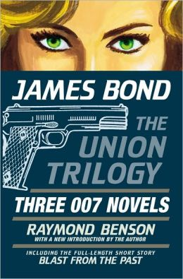 James Bond: The Union Trilogy: Three 007 Novels: High Time to Kill, Doubleshot, Never Dream of Dying