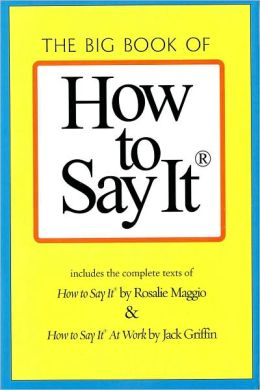The Big Book of How to Say It