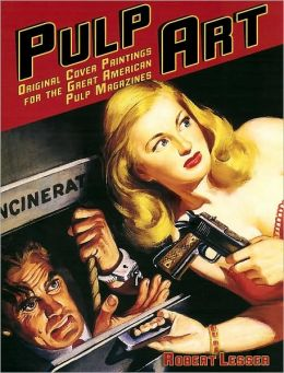 Pulp Art: Original Cover Paintings for the Great American Pulp Magazines (Metro Books Edition)