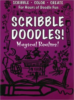 Scribble Doodles! Magical Realms! (Scribble Doodles!)