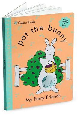 Pat the Bunny: My Furry Friends (Sandy Creek Edition)