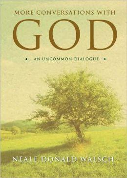 More Conversations with God: An Uncommon Dialogue