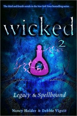 Legacy & Spellbound (Wicked Series)