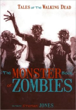 The Monster Book of Zombies: Tales of the Walking Dead
