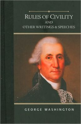 Rules of Civility And Other Writings & Speeches