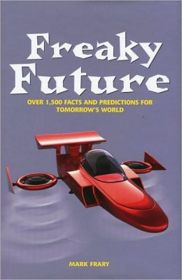 Freaky Future: An Eye-Popping Glimpse at What the Future May Hold