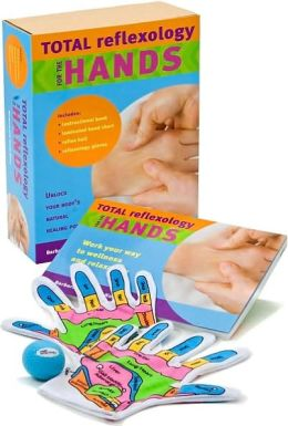 Total Reflexology for the Hands: Unlock Your Body's Natural Healing Power