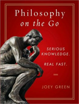 Philosophy on the Go (Fall River Press Edition Series)