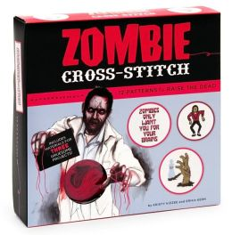 Zombie Cross-Stitch: 12 Patterns to Raise the Dead