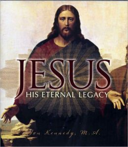 Jesus: His Eternal Legacy