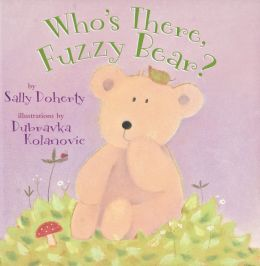 Who's There, Fuzzy Bear? (Snug & Hug)