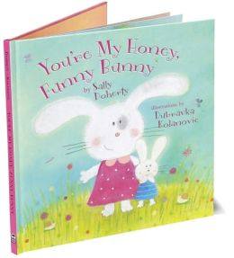 You're My Honey, Funny Bunny (Snug & Hug)