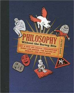 Philosophy Without the Boring Bits