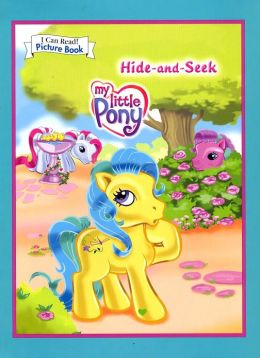 My Little Pony: Hide-and-Seek (I Can Read Picture Book Series)