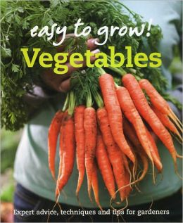 Easy to Grow: Vegetables