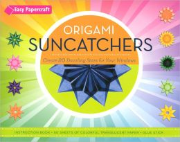 Origami Suncatchers: Create 20 Dazzling Stars for Your Windows