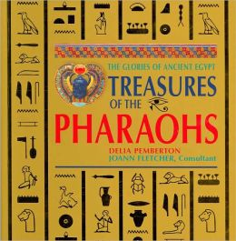 Treasures of the Pharaohs: The Glories of Ancient Egypt