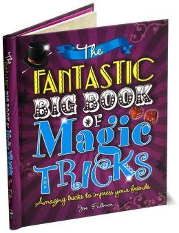 The Fantastic Big Book of Magic Tricks