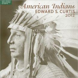 2012 American Indian Edward S. Curtis Wall Calendar
