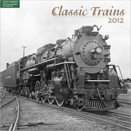 2012 Classic Trains Wall Calendar