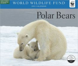 2012 Polar Bears WWF Wall Calendar