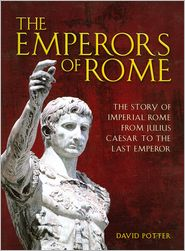 The Emperors of Rome