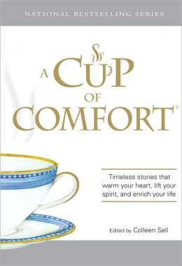 A Cup of Comfort: Timeless Stories That Warm Your Heart, Lift Your Spirit, and Enrich Your Life