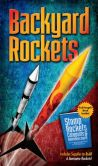 Book Cover Image. Title: Backyard Rockets:  Build Amazing Projects from Household Objects, Author: Curt Gabrielson