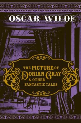 The Picture of Dorian Gray & Other Fantastic Tales
