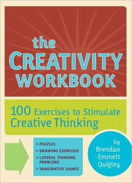 Creativity Workbook: 100 Exercises to Stimulate Creative Thinking