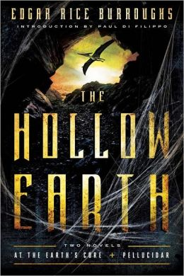 The Hollow Earth: At the Earth's Core + Pellucidar