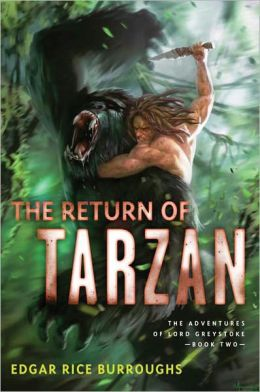The Return of Tarzan: The Adventures of Lord Greystoke, Book Two