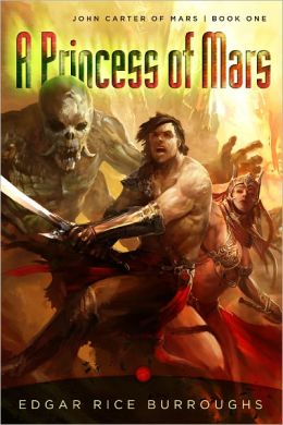A Princess of Mars: John Carter of Mars: Book One