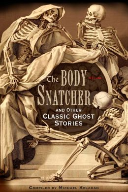 The Body-Snatcher and Other Classic Ghost Stories