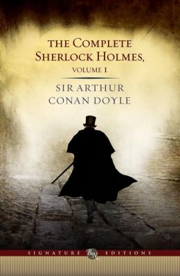The Complete Sherlock Holmes, Volume I (Barnes & Noble Signature Editions)