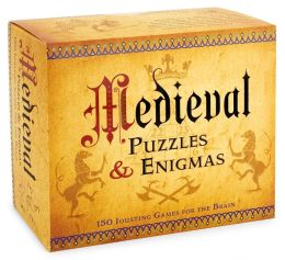 Medieval Puzzles & Enigmas: 150 Jousting Games for the Brain