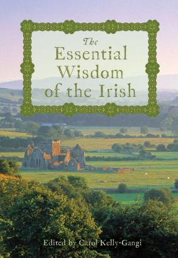 The Essential Wisdom of the Irish