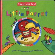 Little Parrot (Touch and Feel)
