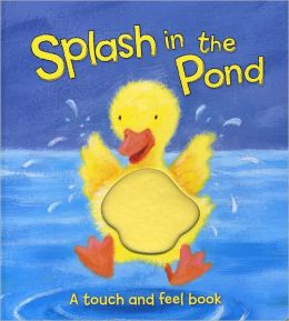 Splash in the Pond (Touch and Feel)