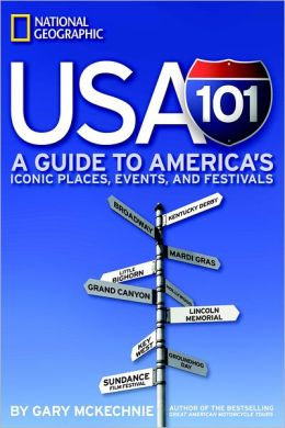 USA 101: A Guide To America's Iconic Places, Events, And Festivals