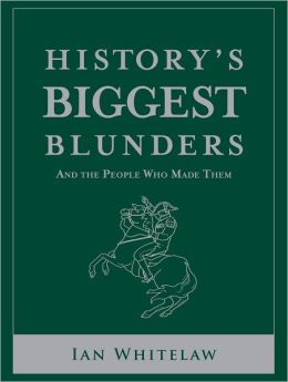 History's Biggest Blunders